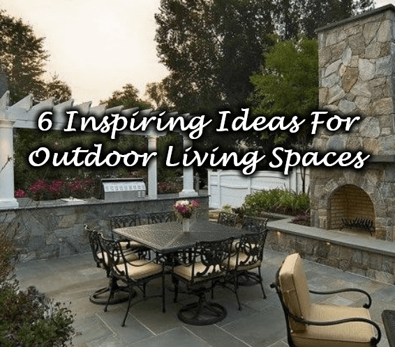 6 Inspiring Ideas For Outdoor Living Space Celsius Home Improvements